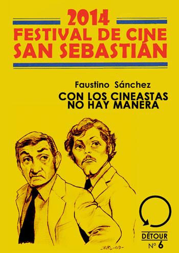 Faustino Sánchez | Con los cineastas no hay manera. Donosti 2014